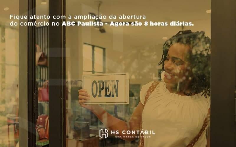 Fique atento com a ampliação da abertura do comércio no ABC Paulista – Agora são 8 horas diárias.