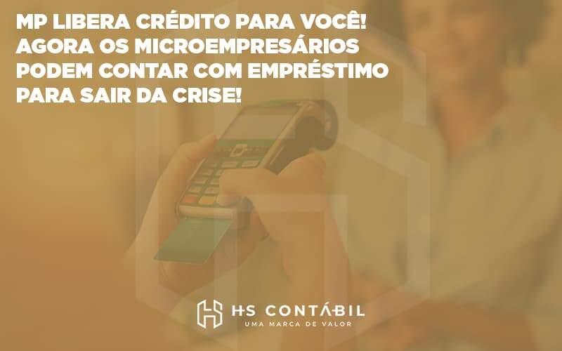 MP libera crédito para você!  Agora os microempresários podem contar com empréstimo para sair da crise!