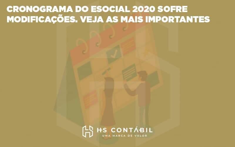 Cronograma Do Esocial 2020 Sofre Modificações. Veja As Mais Importantes - Contabilidade em Santo André - SP | HS Contábil