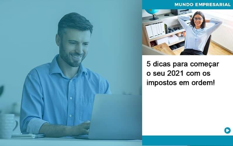 5 Dicas Para Comecar O Seu 2021 Com Os Impostos Em Ordem - Contabilidade em Santo André - SP | HS Contábil