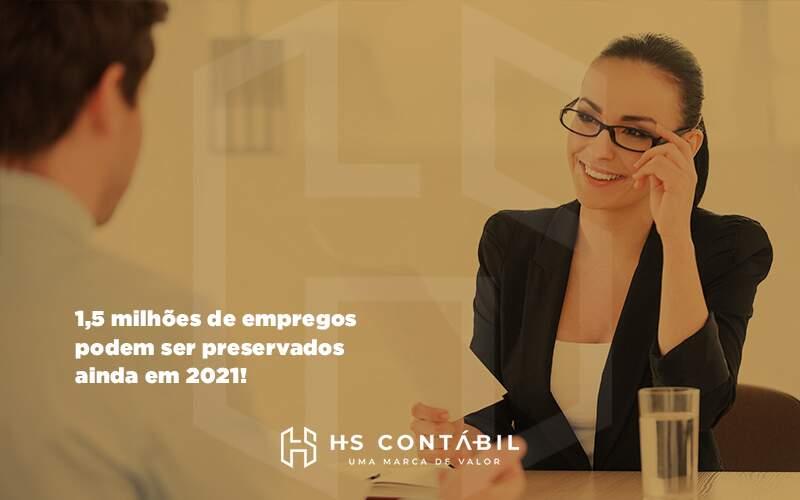15 Milhoes De Empregos Podem Ser Preservados Ainda Em 2021 - Contabilidade em Santo André - SP | HS Contábil